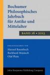 Bochumer Philosophisches Jahrbuch Fur Antike Und Mittelalter: Band 16. 2013 - Manuel Baumbach, Burkhard Mojsisch, Olaf Pluta