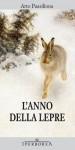 L'anno della lepre (Narrativa) - Arto Paasilinna, E. Boella