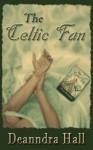 The Celtic Fan - Deanndra Hall
