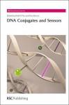 DNA Conjugates and Sensors - Royal Society of Chemistry, Keith R. Fox, Tom Brown Jr., Duncan Graham, Peter Stockley, Makoto Komiyama