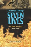 A Passage Through Seven Lives: The Pacific War Legacy - Kyo Takahashi