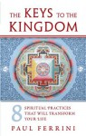 The Keys to the Kingdom - Paul Ferrini