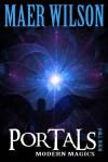 Portals: Modern Magics, Book 2 - Maer Wilson