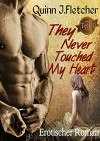 They Never Touched My Heart - Teil 1 - Quinn J. Fletcher