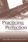 Practicing Perfection: Memory and Piano Performance - Roger Chaffin, Mary Crawford