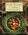 Healthy Homestyle Cooking: 200 of Your Favorite Family Recipes-- With a Fraction of the Fat - Evelyn Tribole