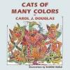Cats of Many Colors - Carol J. Douglas, Eugene Ruble