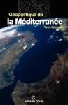 Géopolitique De La Méditerranée - Yves Lacoste