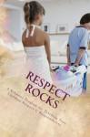 RESPECT ROCKS: A Behavior Program for Teaching Your Children Respect & Responsibility - Wendy Davis