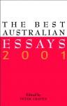 The Best Australian Essays 2001 - Peter Craven