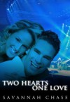 Two Hearts One Love - Savannah Chase
