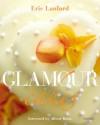 Glamour Cakes - Eric Lanlard, Albert Roux