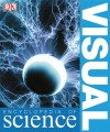 Visual Encyclopedia of Science - David Burnie, Jack Challoner, Phillip Eden