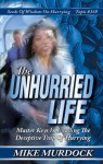 The Unhurried Life - Mike Murdock