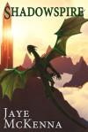 Shadowspire (Wytch Kings) (Volume 3) - Jaye McKenna