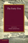The Forty-Five: A Narrative of the Last Jacobite Rising by Several Contemporary Hands - Charles Sanford Terry