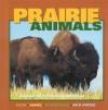 Prairie Animals: Explore The Fascinating Worlds Of... (Our Wild World) - Cherie Winner, Wayne Lynch, Marybeth Lorbiecki