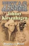 Texas Ranger Johnny Klevenhagen - Douglas V. Meed