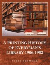 A Printing History of Everyman's Library 1906-1982 - Terry Seymour