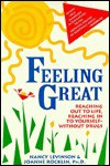 Feeling Great: Reaching Out to Life, Reaching in to Yourself--Without Drugs - Nancy Levinson, Joanne Rocklin