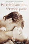Ho cambiato idea, Seconda parte (Rich et Penny, #2) - Scarlett Edwards, Martina Stefani