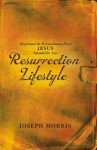 Resurrection Lifestyle: Experience the Extraordinary Power Jesus Intended for You - Harrison House