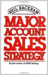 Major Account Sales Strategy - Neil Rackham