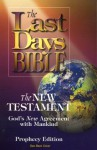 Last Days Bible-OE: The New Testament, God's New Agreement with Mankind - Hartline Marketing