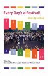 Every Day's a Festival!: Diversity on Show - Susanne K. Chler, Laszlo Kurti, Hisham Elkadi, Alaknanda Patel, Monica Stroe, Mirjana Lozanovska, Rossella Lo Conte, David Beynon, Ljiljana Simic, Manuela Hern, Susanne K. Chler