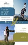 Vivir En El Poder De Dios/Jesus (Interacciones Para Grupos Pequenos) (Spanish Edition) - Bill Hybels, Kevin & Sherry Harney