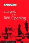 Easy Guide to the Reti Opening - Angus Dunnington