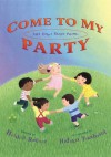 Come to My Party and Other Shape Poems - Heidi Roemer, Hideko Takahashi