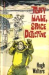 Tony Hale, Space Detective - Hugh Walters