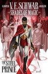 Shades of Magic #1: The Steel Prince - V.E. Schwab, Andea Olimpieri, Enrica Angiolni