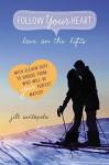 By Jill Santopolo Love on the Lifts (Follow Your Heart) [Paperback] - Jill Santopolo
