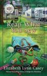 [(Reap What You Sew)] [By (author) Elizabeth Lynn Casey] published on (April, 2012) - Elizabeth Lynn Casey