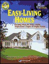 Easy-Living Homes: 200 Exciting Plans for Active Adults, Professional Couples and Empty Nesters - Home Planners Inc