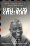 First Class Citizenship: The Civil Rights Letters of Jackie Robinson - Michael G. Long