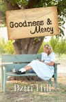 Goodness & Mercy: Historical Novel of the World War II Homefront - Patti Hill