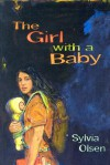 The Girl with a Baby - Sylvia Olsen