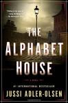 The Alphabet House: A Novel - Jussi Adler-Olsen