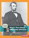 What's Your Story, Abraham Lincoln? (Cub Reporter Meets Famous Americans) - Emma Carlson Berne