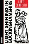 Light Shining in Buckinghamshire - Caryl Churchill