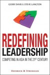 Redefining Leadership: Competing in Asia in the 21st Century - Davis Gerry, Stephen Langton, Davis Gerry