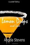 Lemon Drops and Love (Cocktail Series) (Volume 1) - Angela Stevens
