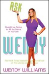 Ask Wendy: Straight-Up Advice for All the Drama in Your Life - Wendy Williams