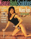 Kiana's Body Sculpting - Kiana Tom, Jim Rosenthal