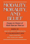 Modality, Morality and Belief: Essays in Honor of Ruth Barcan Marcus - Walter Sinnott-Armstrong, Diana Raffman, Nicholas Asher