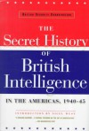 British Security Coordination: The secret History of British Intelligence in the Americas, 1940-45 - William Stephenson, Nigel West, Gilbert Highet