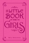 The Little Book for Girls - M.L. Stratton